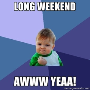 success-baby-long-weekend-aww-yeaa